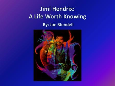 "Early Life James ""Jimi"" Marshall Hendrix was born in Seattle, Washington on November 27, 1942 Jimi's father had been drafted into the army and didn't."