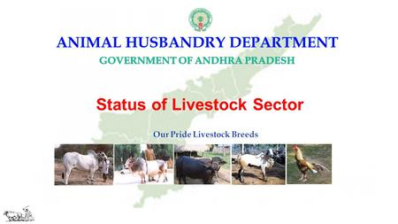 Status of Livestock Sector. Increase the availability of Milk, Meat & Eggs. Through scientific breeding, feeding & health care management. Improve the.