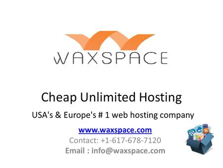 Cheap Unlimited Hosting USA's & Europe's # 1 web hosting company  Contact: +1-617-678-7120