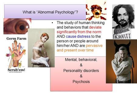 "What is ""Abnormal Psychology""? Mental, behavioral, & Personality disorders & Psychosis Mental, behavioral, & Personality disorders & Psychosis The study."