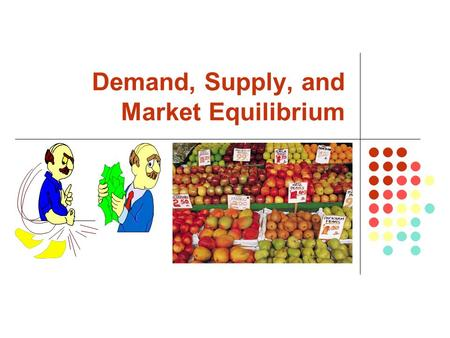 Demand, Supply, and Market Equilibrium. Demand Demand is a schedule or curve showing the amounts of a product that buyers are ready to purchase at each.