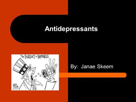 Antidepressants By: Janae Skeem. Causes of Depression Abuse (Physical, sexual, or emotional) Certain Medications Conflict Death or a loss Genetics Major.