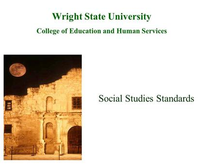 Wright State University College of Education and Human Services Social Studies Standards.