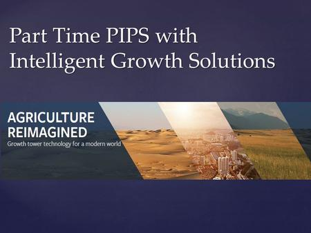 Part Time PIPS with Intelligent Growth Solutions.