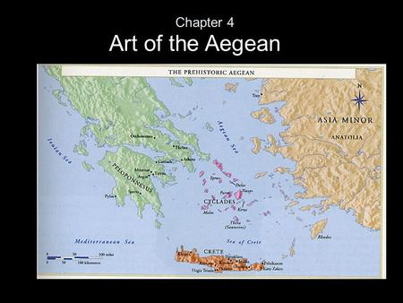 "Chapter 4 Art of the Aegean. Aegean Art The Cycladic islands are in the southern Aegean Sea Akrotiri – Port; ""Pompeii"" of prehistoric Aegean; known for."