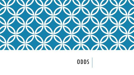 ODDS.  Another way to describe the chance of an event occurring is with odds. The odds in favor of an event is the ratio that compares the number of.