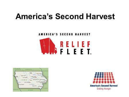America's Second Harvest. What is America's Second Harvest?  Largest domestic hunger relief organization  National network of 216 food bank and food.