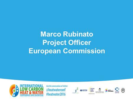 Marco Rubinato Project Officer European Commission.
