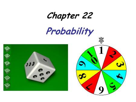Chapter 22 Probability. An experiment is an activity involving chance. Each repetition or observation of an experiment is a trial, and each possible result.