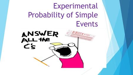 Experimental Probability of Simple Events. Focus