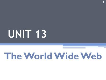 1 UNIT 13 The World Wide Web. Introduction 2 Agenda The World Wide Web Search Engines Video Streaming 3.