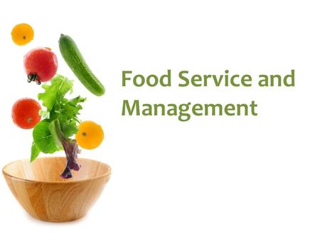 Food Service and Management. Food Service Courses at SHS Food Service and Management 1 – Introduction to the hospitality industry – Basic food preparation.
