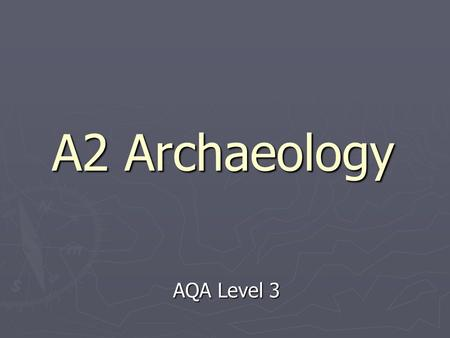 A2 Archaeology AQA Level 3. Settlement: An introduction.