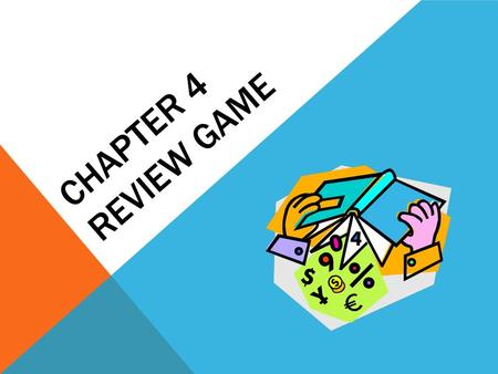 CHAPTER 4 REVIEW GAME. FIND THE GCF OF 12, 40, 68. 4124068 31017 Answer: 4.