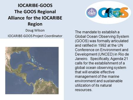 The mandate to establish a Global Ocean Observing System (GOOS) was formally articulated and ratified in 1992 at the UN Conference on Environment and Development.