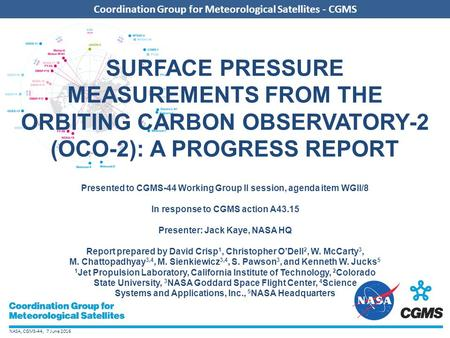 NASA, CGMS-44, 7 June 2016 Coordination Group for Meteorological Satellites - CGMS SURFACE PRESSURE MEASUREMENTS FROM THE ORBITING CARBON OBSERVATORY-2.