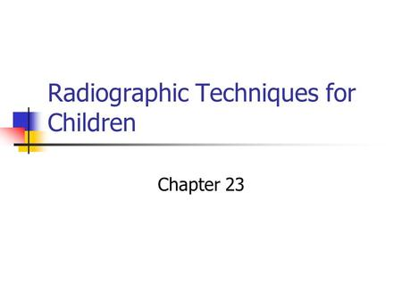 Radiographic Techniques for Children