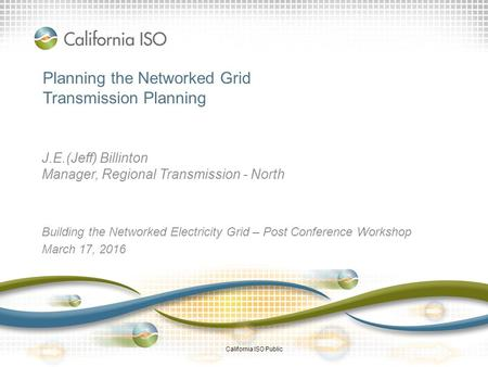 Planning the Networked Grid Transmission Planning J.E.(Jeff) Billinton Manager, Regional Transmission - North Building the Networked Electricity Grid –