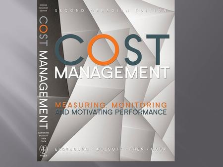 Cost Management, Second Canadian Edition LO1 Explain sustainability and sustainable management LO2 Discuss sustainability accounting, sustainability.