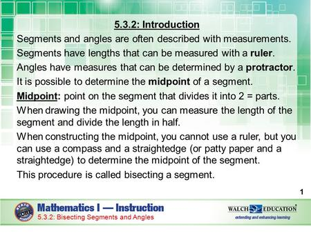 5.3.2: Introduction Segments and angles are often described with measurements. Segments have lengths that can be measured with a ruler. Angles have measures.