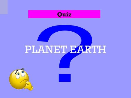 Quiz PLANET EARTH Correct 1 WHAT IS EARTH'S TRUE SHAPE? Spheroid Oval Flat Oblate Spheroid Not Correct.