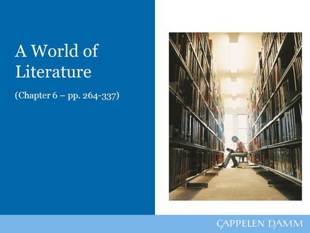 A World of Literature (Chapter 6 – pp. 264-337). Introduction to Literature Literary genres –Fiction Novels, short stories, science fiction, fantasy,
