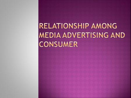  Entertainment  Information Likeness about media vehicles make consumer go beyond economic constraints create strong loyalty. Loyalty with the media.