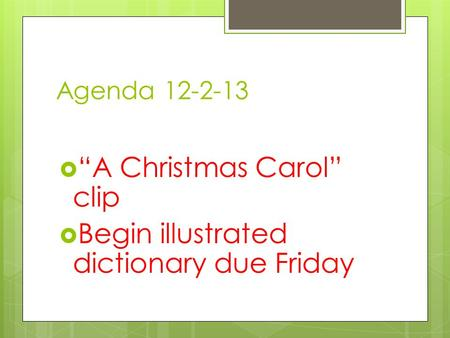 """A Christmas Carol"" clip Begin illustrated dictionary due Friday"