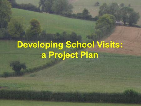 Developing School Visits: a Project Plan. The Main Points to Consider »Product »Price »Place »Promotion.