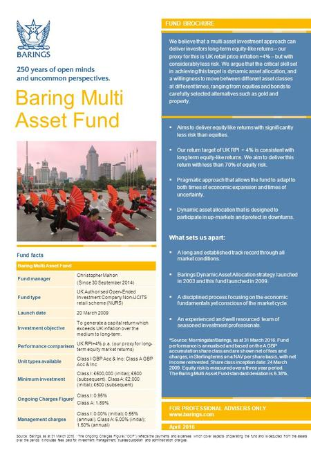 FUND BROCHURE Baring Multi Asset Fund We believe that a multi asset investment approach can deliver investors long-term equity-like returns – our proxy.