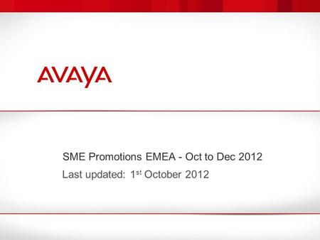SME Promotions EMEA - Oct to Dec 2012 Last updated: 1 st October 2012.