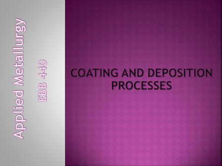 COATING AND DEPOSITION PROCESSES