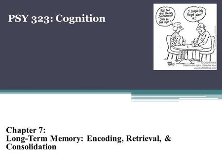PSY 323: Cognition Chapter 7: