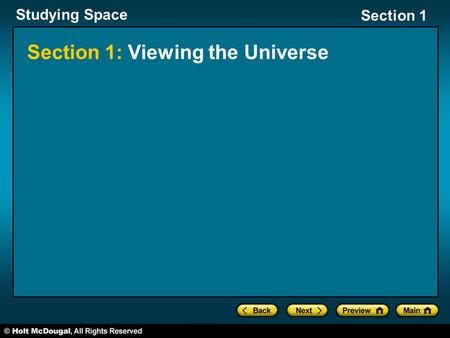 Studying Space Section 1 Section 1: Viewing the Universe.