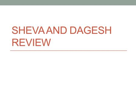 SHEVA AND DAGESH REVIEW. Silent or Vocal Sheva? מִלְחָמָה.