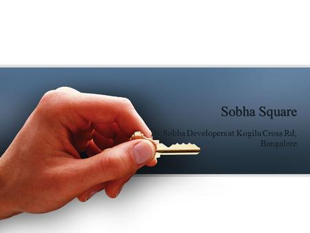 Sobha Square By Sobha Developers at Kogilu Cross Rd, Bangalore.
