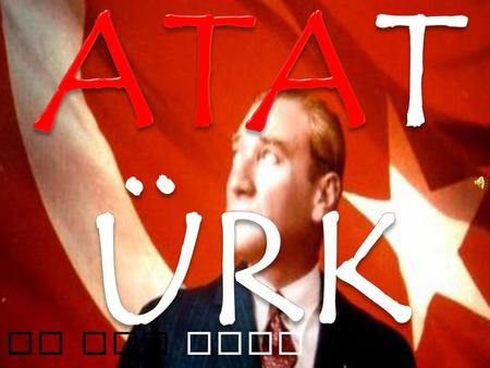 Do you know Atatürk?.  Mustafa Kemal was born In 1881 In SalonIka.  HIs father's name was AlI RIza EfendI. HIs mother'S name was ZUbeyde HanIM. 