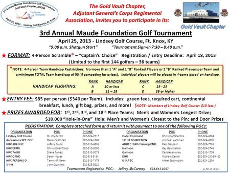 The Gold Vault Chapter, Adjutant General's Corps Regimental Association, invites you to participate in its: 3rd Annual Maude Foundation Golf Tournament.