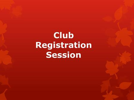 Club Registration Session. Welcome!  Clubs and organizations are an important part of Campus Life at San Bernardino Valley College. Whether you are looking.