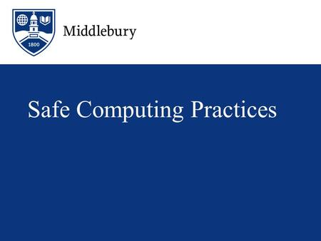 Safe Computing Practices. What is behind a cyber attack? 1.