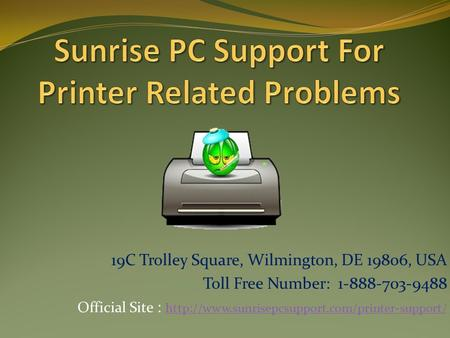 19C Trolley Square, Wilmington, DE 19806, USA Toll Free Number: 1-888-703-9488 Official Site :
