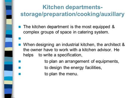 Kitchen departments-storage/preparation/cooking/auxillary