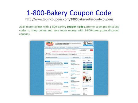 1-800-Bakery Coupon Code  Avail more savings with 1-800-bakery coupon codes, promo code and discount.