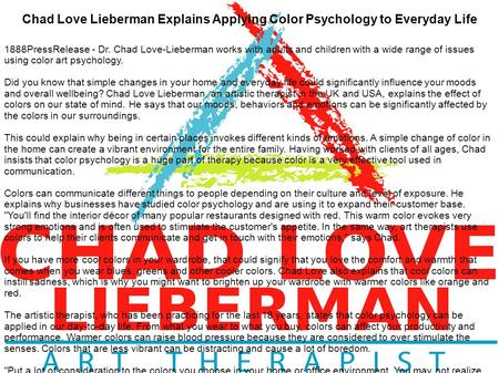 Chad Love Lieberman Explains Applying Color Psychology to Everyday Life 1888PressRelease - Dr. Chad Love-Lieberman works with adults and children with.