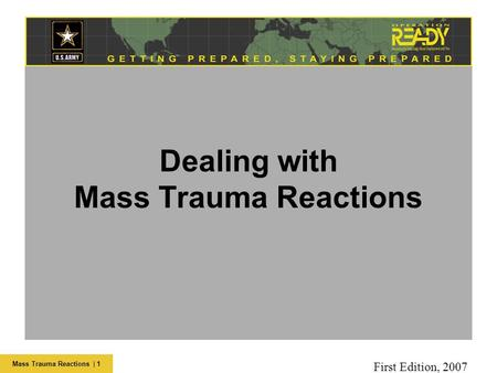 Mass Trauma Reactions | 1 Dealing with Mass Trauma Reactions First Edition, 2007.