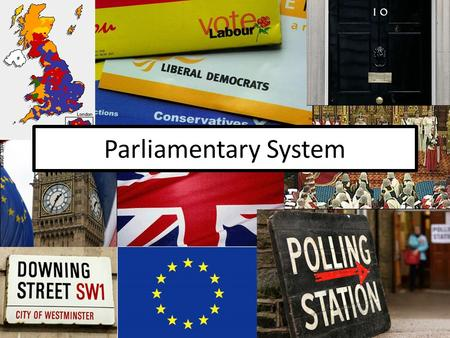Parliamentary System Executive derived from legislature Fusion of powers Parliamentary sovereignty Unitary system Centralisation & decentralisation (devolution)