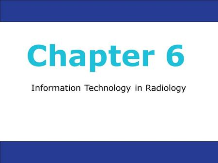 Information Technology in Radiology Chapter 6. Computer-Based Imaging Techniques Computer-based imaging techniques use computers to generate pictures.