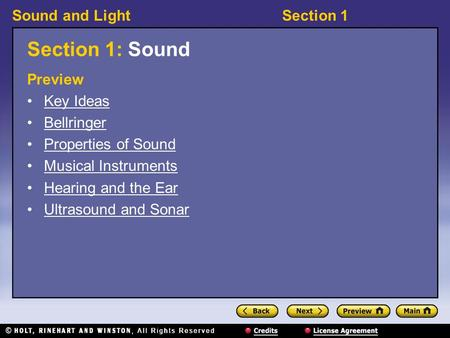 Sound and LightSection 1 Section 1: Sound Preview Key Ideas Bellringer Properties of Sound Musical Instruments Hearing and the Ear Ultrasound and Sonar.