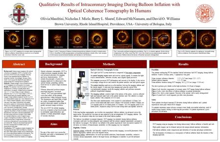 Qualitative Results of Intracoronary Imaging During Balloon Inflation with O ptical C oherence T omography In H umans Olivia Manfrini, Nicholas J. Miele,