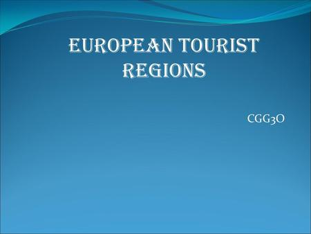 CGG3O European Tourist Regions. Benelux Belgium, the Netherlands, Luxembourg Originally an economic alliance Similar cultures, language, lifestyle Dutch/Flemish.